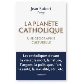 Jean-Robert Pitte - La planète catholique
