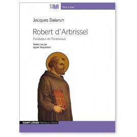Jacques Dalarun - Robert d'Arbrissel, fondateur de Fontevrault CD audio Mp3
