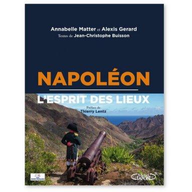 Jean-Christophe Buisson - Napoléon - L'esprit des lieux