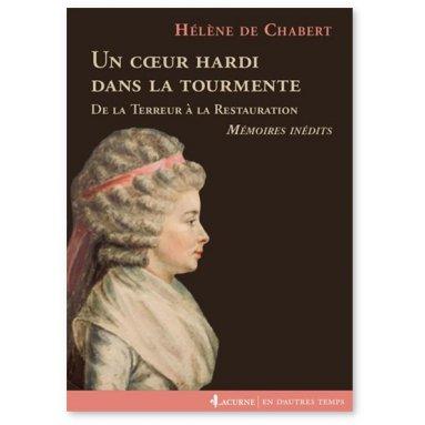 Hélène de Chabert - Un coeur hardi dans la tourmente