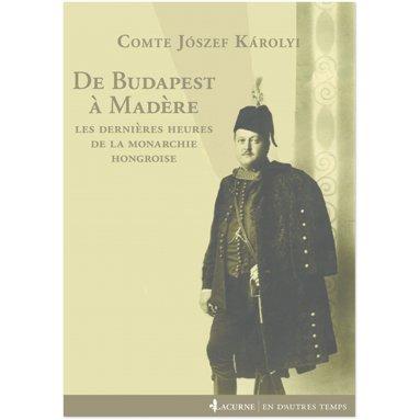 Comte Jozsef Karolyi - De Budapest à Madère