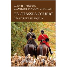 Michel Pinçon - La chasse à courre - Ses rites et ses enjeux