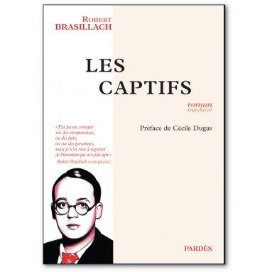 Robert Brasillach - Les Captifs