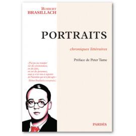 Robert Brasillach - Portraits - Chroniques littéraires