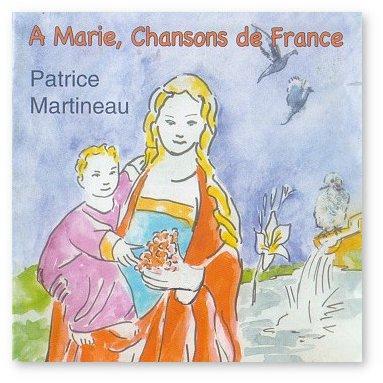 Patrice & Roger Martineau - A Marie, Chansons de France