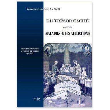 Père Louis Dupont - Du trésor caché dans les maladies et les afflictions