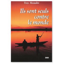 Yves Meaudre - Ils sont seuls contre le monde