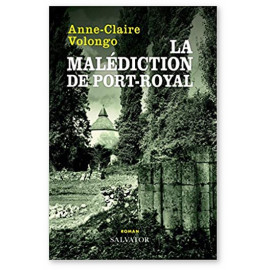 Claire Volongo - la malédiction de Port-Royal