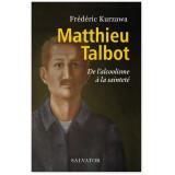 Matthieu Talbot de l'alcoolisme à la sainteté