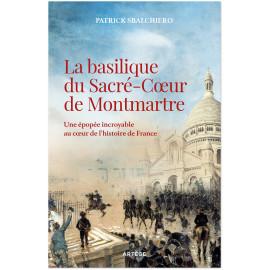 Patrick Sbalchiero - La basilique du Sacré-Coeur de Montmartre
