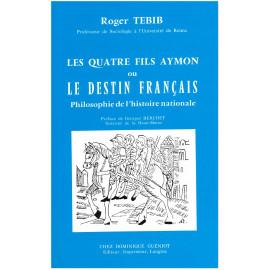 Roger Tebib - Les Quatre Fils Aymon ou Le destin français
