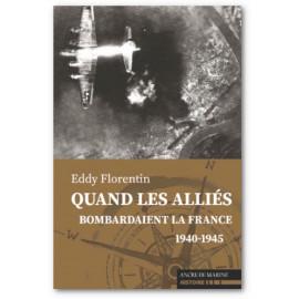 Eddy Florentin - Quand les alliés bombardaient la France