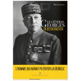 Le Général Georges, un destin inachevé