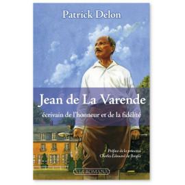 Patrick Delon - Jean de La Varende écrivain de l'honneur et de la fidélité