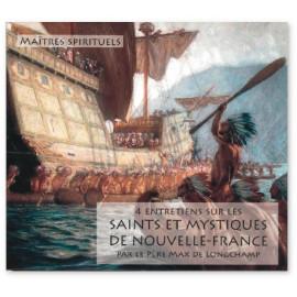 4 entretiens sur les saints et mystiques de la Nouvelle France - CD MP3