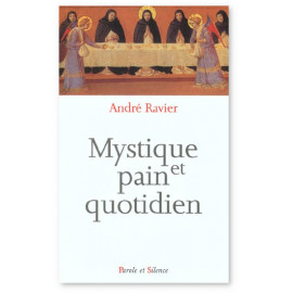 Père André Ravier - Mystique et pain quotidien