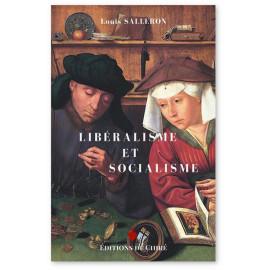 Louis Salleron - Libéralisme et socialisme du XVIII° siècle à nos jours