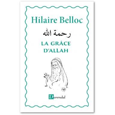 Hilaire Belloc - La grâce d'Allah