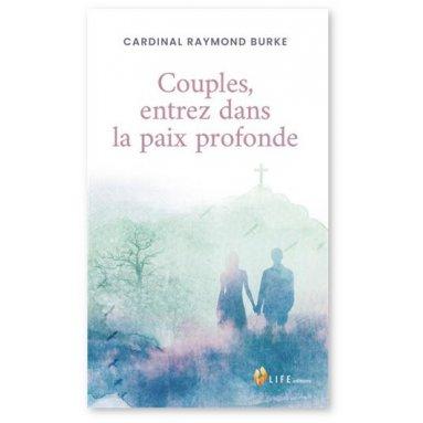 Cardinal Raymond Leo Burke - Couples, entrez dans la paix profonde