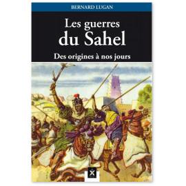 Bernard Lugan - Les guerres du Sahel
