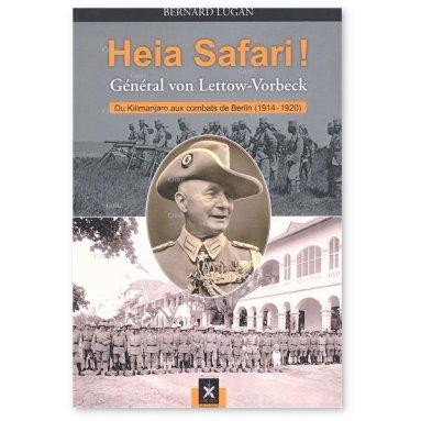 Bernard Lugan - Heia Safari ! Général von Lettow-Vorbeck