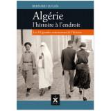 Algérie l'histoire à l'endroit