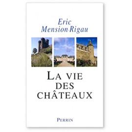 Eric Mension-Rigau - la vie des châteaux