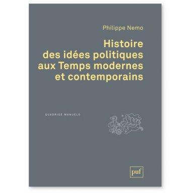 Philippe Nemo - Histoire des idées politiques aux Temps modernes et contemporains