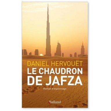 Daniel Hervouët - Le chaudron de Jafza