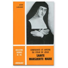 Jean Ladame - Sainte Marguerite-Marie - Confidente et apôtre du Coeur de Jésus