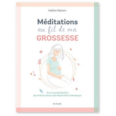 Adeline Nalzaro - Méditations au fil de ma grossesse
