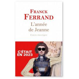 Franck Ferrand - L'année de Jeanne