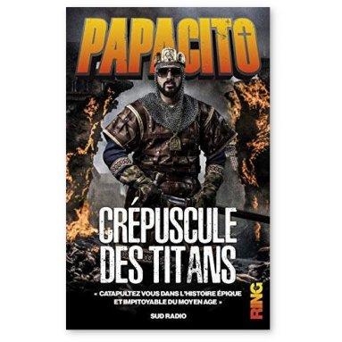 Papacito - Le crépuscule des titans