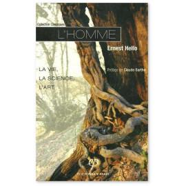 Ernest Hello - L'Homme - La vie - La science - L'art