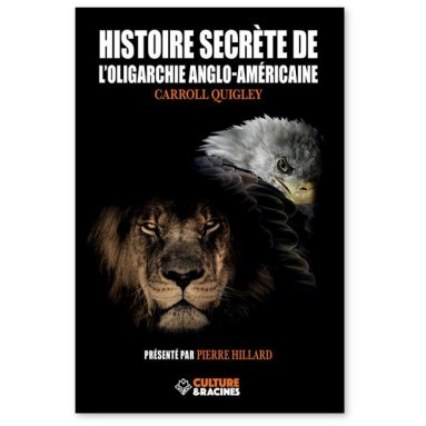 Carroll Quigley - Histoire secrète de l'oligarchie anglo-américaine