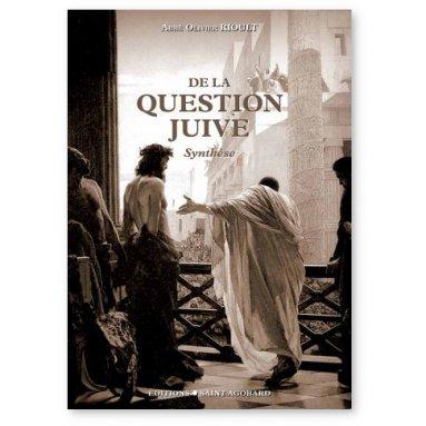 Abbé Olivier Rioult - De la question juive
