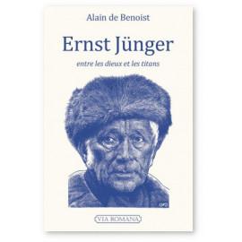 Alain de Benoist - Ernst Jünger entre les dieux et les titans - Essai