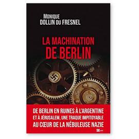 Monique Dollin du Fresnel - La machination de Berlin