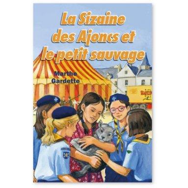 Marthe Gardette - La Sizaine des Ajoncs et le petit sauvage