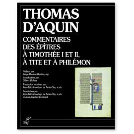 Saint Thomas d'Aquin - Commentaires des Epitres à Timothée I et II, à Tite et à Philémon