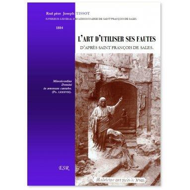 Joseph Tissot - L'art d'utiliser ses fautes d'après saint François de Sales