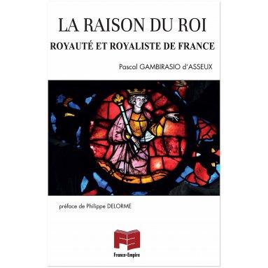 Pascal Gambirasio d'Asseux - la raison du Roi