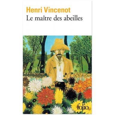 Henri Vincenot - Le Maître des Abeilles