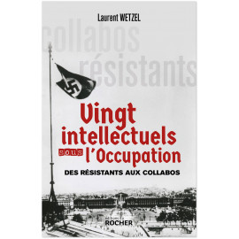 Laurent Wetzel - Vingt intellectuels sous l'Occupation