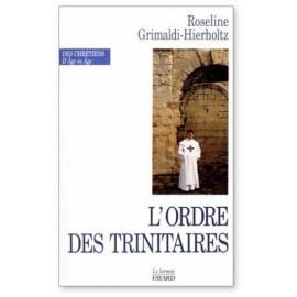 Roseline Grimaldi-Hierholtz - L'Ordre des Trinitaires