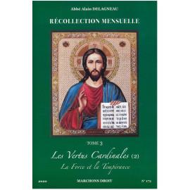 Abbé Alain Delagneau - Les vertus cardinales (2)