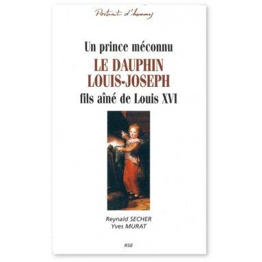 Un prince méconnu, le dauphin Louis-Joseph fils aîné de Louis XVI