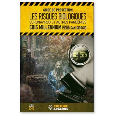 Cris Millennium - Guide de protection - Les risques biologiques - Coronavirus et autres pandémies