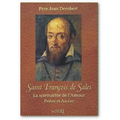Père Jean Derobert - Saint François de Sales - La spiritualité de l'amour