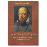 Saint François de Sales - La spiritualité de l'amour
